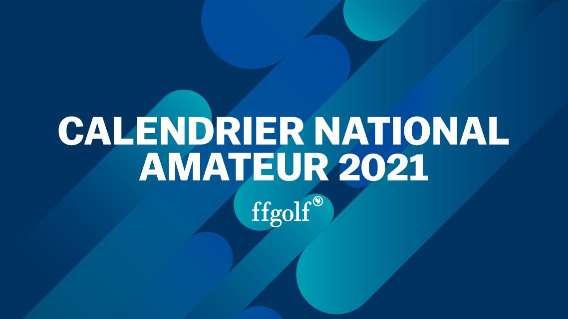 Calendrier national amateur 2021 : nouvelles dates et annulations