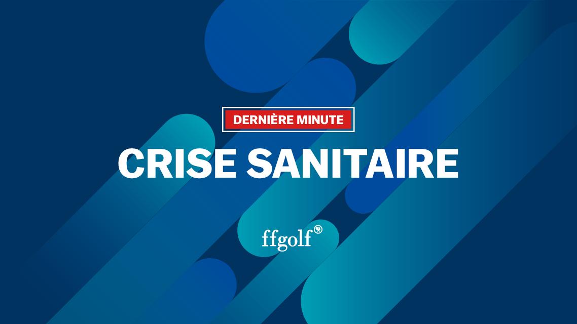 Crise sanitaire : communiqué de la ffgolf suite aux déclarations du Président de la République